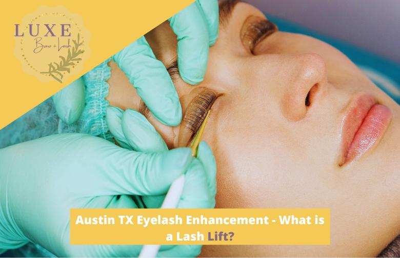 Austin TX Eyelash Enhancement - What is a Lash Lift